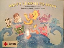 Raffy Learns to Swim (American Red Cross Learn-to-Swim Levels 1 and 2)