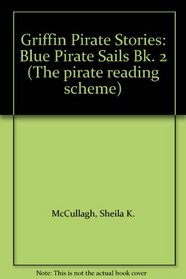 Griffin Pirate Stories: Blue Pirate Sails Bk. 2 (The pirate reading scheme)