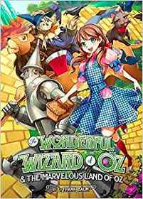 The Wonderful Wizard of Oz & The Marvelous Land of Oz (Manga Illustrated Classics)