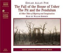 The Fall of the House of Usher: The Pit and the Pendulum & Other Tales of Mystery and Imagination (Classic Fiction)