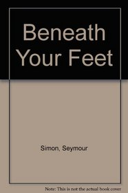 Beneath Your Feet