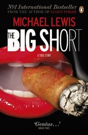 The Big Short: Inside the Doomsday Machine. Michael Lewis