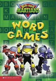 Butt-ugly Martians Word Games (Butt Ugly Martians)