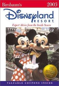 Birnbaum's Disneyland Resort 2003 : Expert Advice from the Inside Source (Birnbaum's Disneyland)