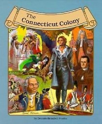 The Connecticut Colony (The Thirteen Colonies)