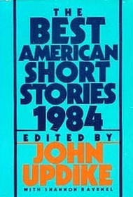 The Best American Short Stories 1984: Selected from U. S. and Canadian Magazines (Best American Short Stories)