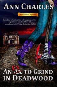 An Ex to Grind in Deadwood (Deadwood, Bk 5)