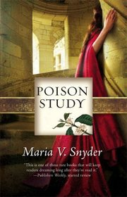 Poison Study (Study / Chronicles of Ixia, Bk 1)