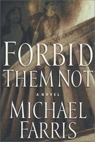 Forbid Them Not: A Novel