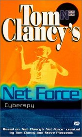 Cyberspy (Tom Clancy's Net Force; Young Adults, No. 8)