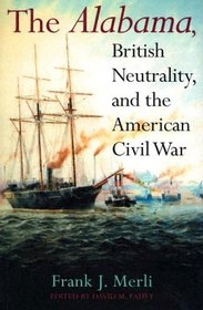 The Alabama, British Neutrality, and the American Civil War