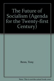 The Future of Socialism (Agenda for the Twenty-first Century)