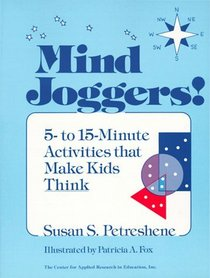Mind Joggers! : 5- to 15- Minute Activities That Make Kids Think