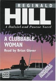 A Clubbable Woman: A Dalziel and Pascoe Novel (Dalziel and Pascoe Mysteries (Audio))