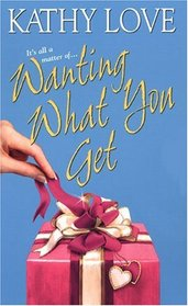 Wanting What You Get (Stepp Sisters, Bk 2)