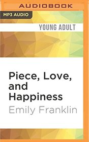 Piece, Love, and Happiness (The Principles of Love)