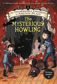 The Mysterious Howling (Incorrigible Children of Ashton Place, Bk 1)