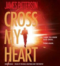 Cross My Heart: Library Edition (Alex Cross)