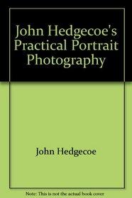 John Hedgecoe's Practical Portrait Photography