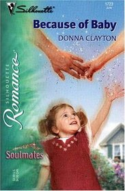 Because of Baby (Soulmates) (Silhouette Romance, No 1723)