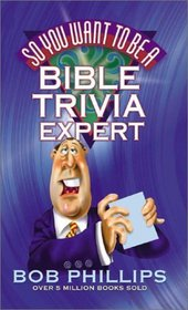 So You Want to Be a Bible Trivia Expert