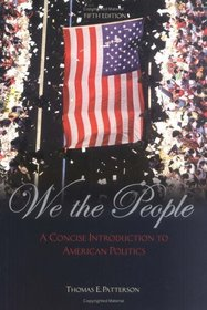 We The People with PowerWeb: A Concise Introduction to American Politics