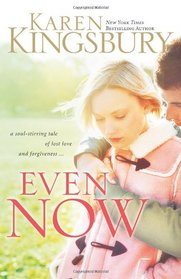 Even Now (Even Now, Bk 1)