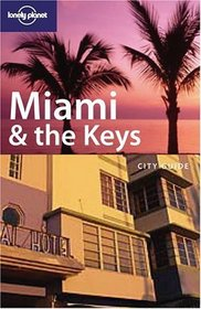 Lonely Planet Miami & the Keys (Lonely Planet Miami and the Keys)
