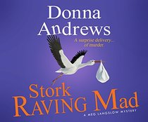 Stork Raving Mad (Meg Langslow Mysteries)