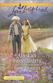 Alaskan Sweethearts (North to Dry Creek, Bk 1) (Love Inspired, No 877) (Larger Print)