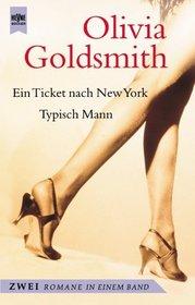 Ein Ticket nach New York / Typisch Mann. Zwei Romane in einem Band.