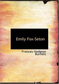 Emily Fox-Seton (Large Print Edition): Being
