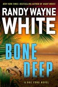 Bone Deep (Doc Ford, Bk 21)