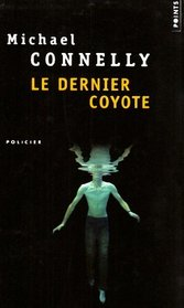 Le Dernier Coyote (Last Coyote) (Harry Bosch, Bk 4) (French Edition)