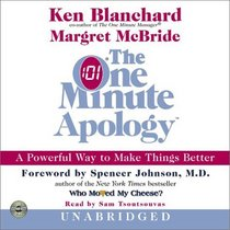 The One Minute Apology  CD : A Powerful Way to Make Things Better