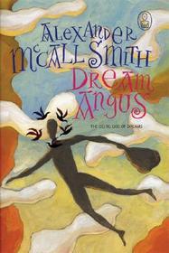 Dream Angus: The Celtic God of Dreams (Myths)