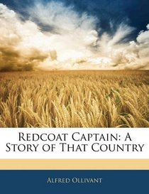 Redcoat Captain: A Story of That Country