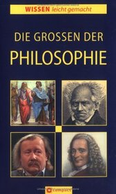 Die Grossen der Philosophie