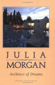 Julia Morgan, Architect of Dreams (Lerner Biographies)