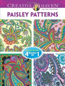 Creative Haven PAISLEY PATTERNS Coloring Book: Deluxe Edition 4 books in 1 (Creative Haven Coloring Books)