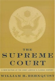 The Supreme Court : A new edition of the Chief Justice's classic history