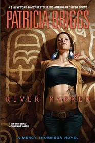 River Marked (Mercy Thompson, Bk 6)