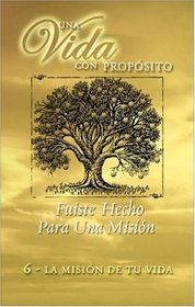 40 Semanas Con Proposito Vol 6 Libro : You Were Created for a Mission (40 Weeks of Purpose (Spanish))