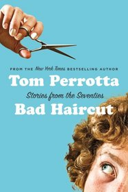 Bad Haircut: Stories of the Seventies