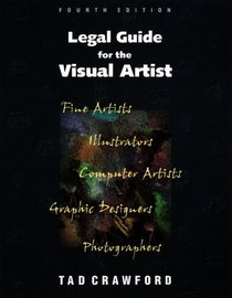 Legal Guide for the Visual Artist: Tad Crawford (Legal Guide for the Visual Artist)
