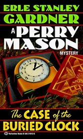 The Case of the Buried Clock (Perry Mason, Bk 22)