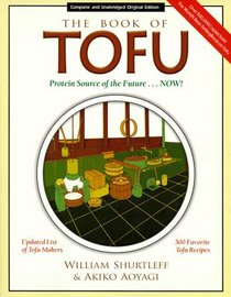 The Book of Tofu: Protein Source of the Future...Now!