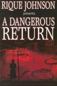 A Dangerous Return: A Novel