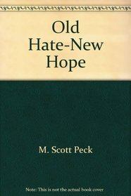 Old Hate-New Hope