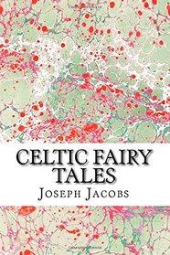 Celtic Fairy Tales: (Joseph Jacobs Classics Collection)